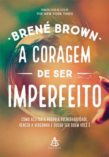 Livro A Coragem de Ser Imperfeito Brene Brown - Motivaplan